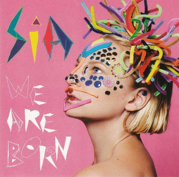 Sia We Are Born