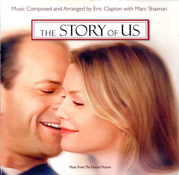Eric Clapton With Marc Shaiman The Story Of Us (Music From The Motion Picture)