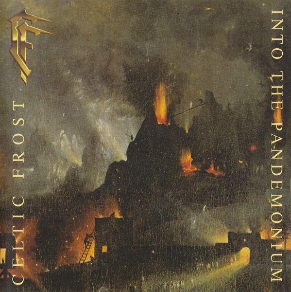 Celtic Frost Into The Pandemonium