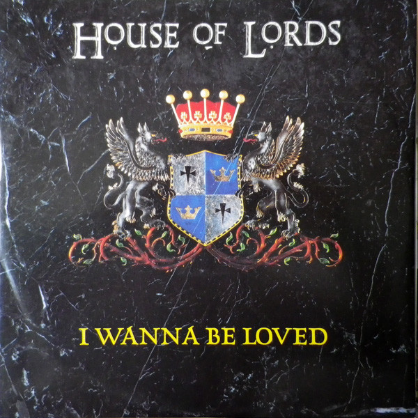 House of Lords I Wanna Be Loved