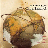 Energy Orchard Stop The Machine