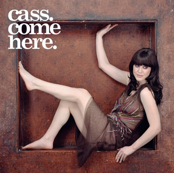 Cass Come Here