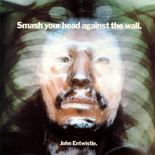 Entwistle, John Smash Your Head Against The Wall