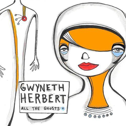 Herbert, Gwyneth All The Ghosts
