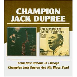 Champion Jack Dupree From New Orleans To Chicago / Champion Jack Dupree And His Blues Band