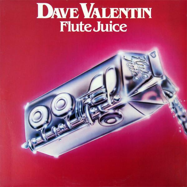 Dave Valentin Flute Juice