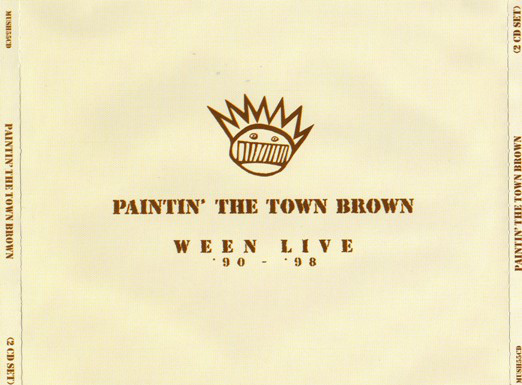 Ween Paintin' The Town Brown/ Ween Live '90-'98 CD
