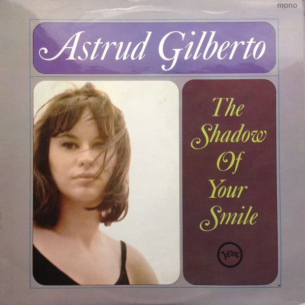 Gilberto, Astrud The Shadow Of Your Smile