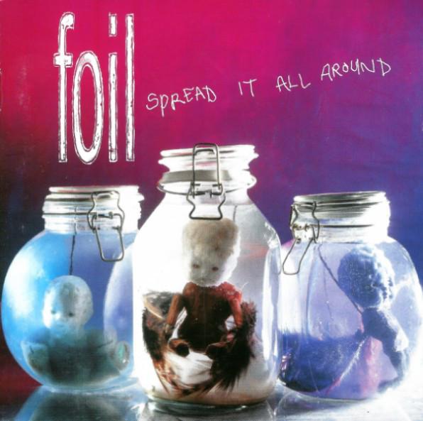 Foil Spread It All Around CD