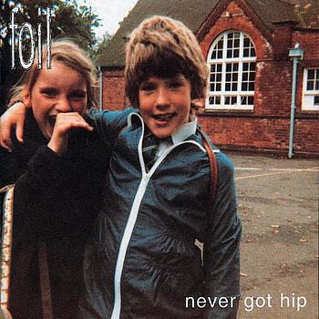 Foil Never Got Hip CD