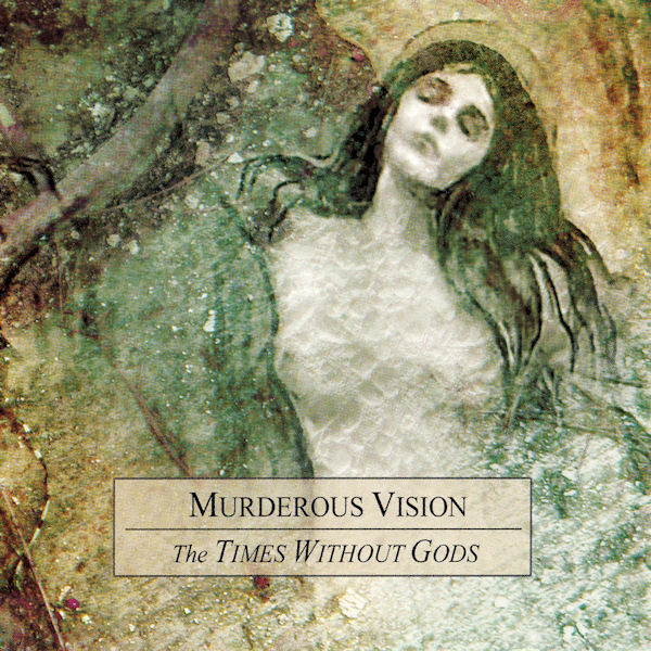 Murderous Vision The Times Without Gods