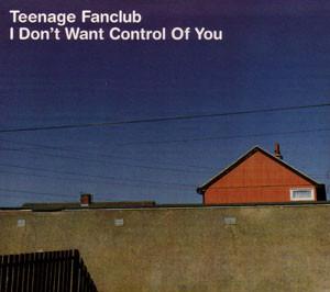Teenage Fanclub I Don't Want Control Of You CD