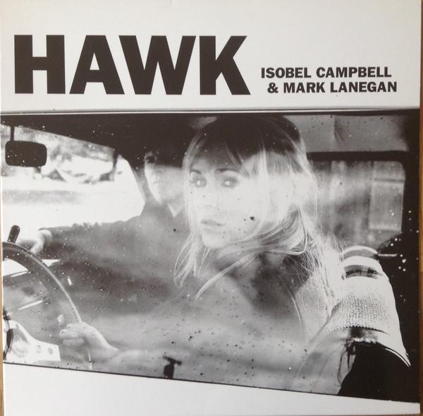 Isobel Campbell & Mark Lanegan Hawk Vinyl