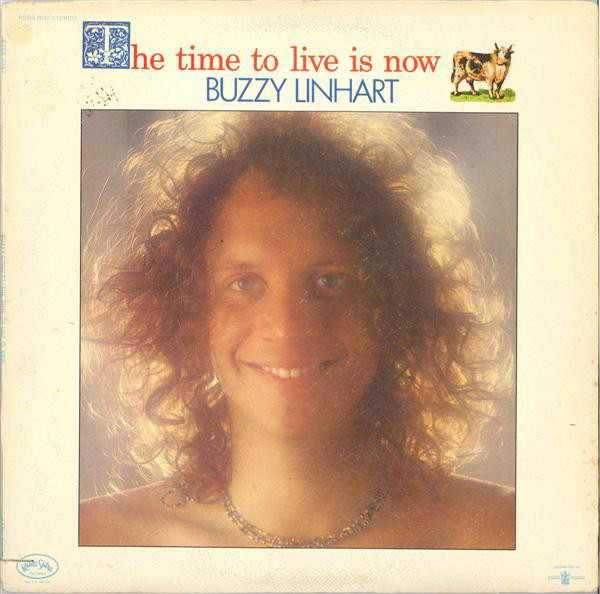 Linhart, Buzzy The Time To Live Is Now