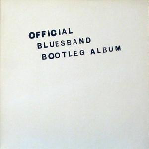 Official Bluesband Bootleg Album