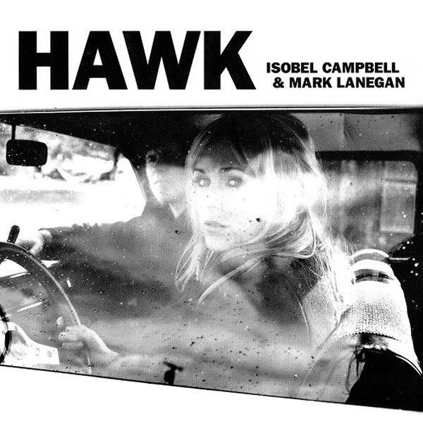 Campbell, Isobel & Mark Lanegan Hawk