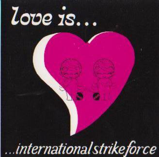 International Strike Force Love Is CD
