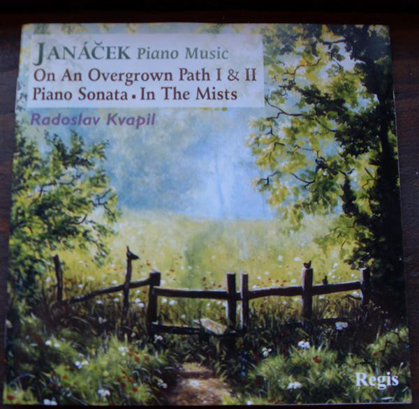 Janáček, Radoslav Kvapil Piano Music (On An Overgrown Path I & II • Piano Sonata • In The Mists)