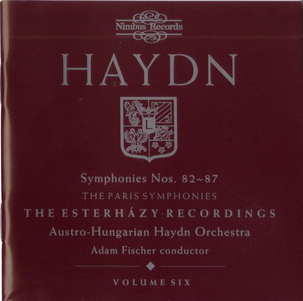 Haydn - Austro-Hungarian Haydn Orchestra, Adam Fischer Symphonies Nos. 82-87 - The Paris Symphonies - The Esterházy Recordings - Volume Six