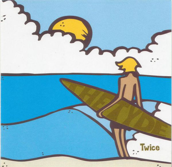 Tyde (The) Twice