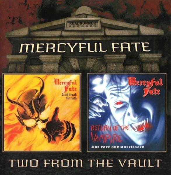 Mercyful Fate Don't Break The Oath / Return Of The Vampire