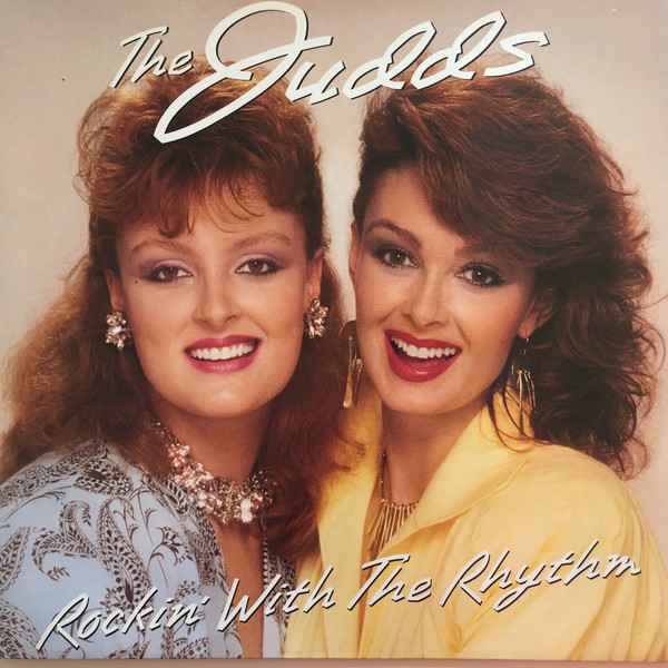 The Judds Rockin' With The Rhythm
