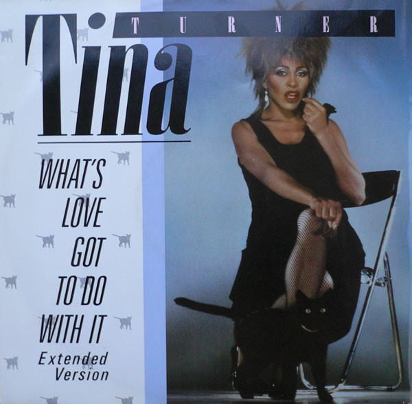 Turner, Tina What's Love Got To Do With It (Extended Version)