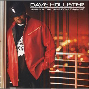 Hollister, Dave Things In The Game Done Changed Vinyl