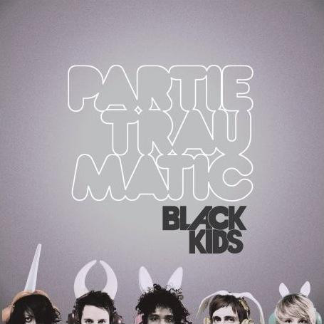 Black Kids Partie Traumatic CD