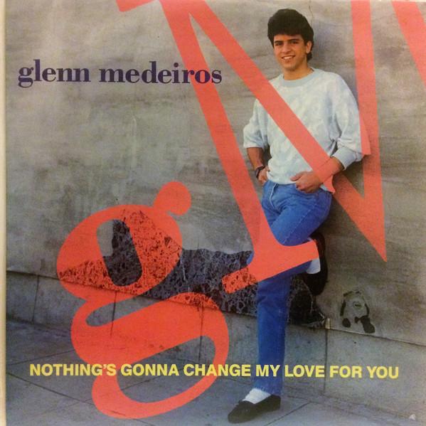 Medeiros, Glenn Nothing's Gonna Change My Love For You