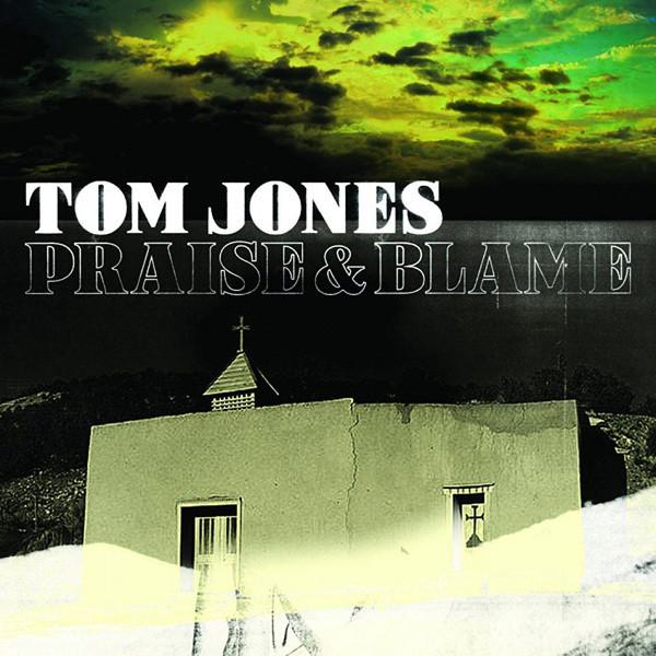 Jones, Tom Praise & Blame