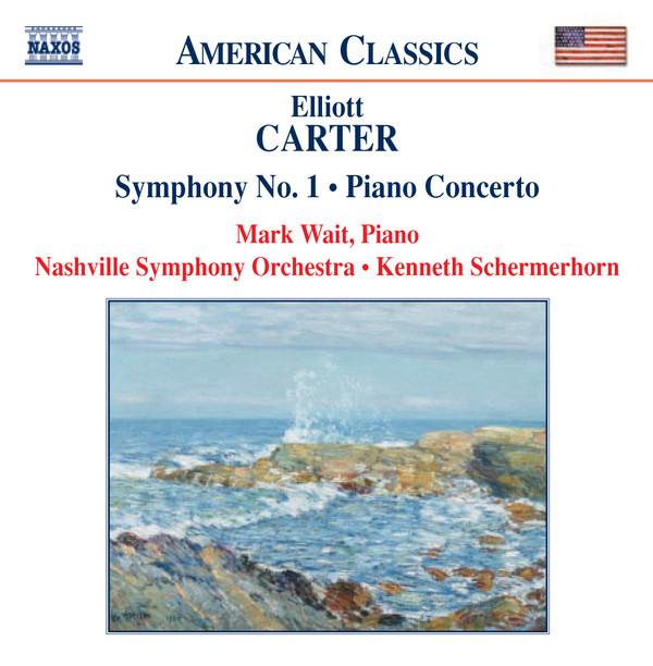 Carter - Mark Wait, Nashville Symphony Orchestra, Kenneth Schermerhorn Symphony No. 1 • Piano Concerto