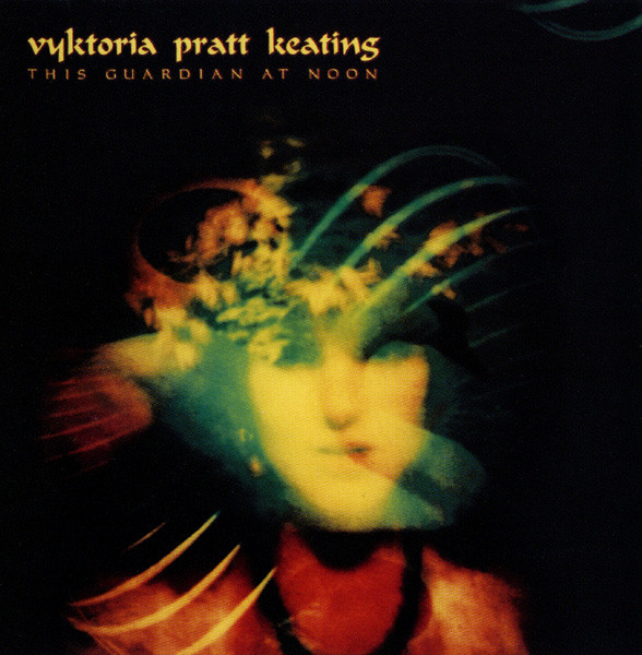 Keating, Vyktoria Pratt This Guardian At Noon CD