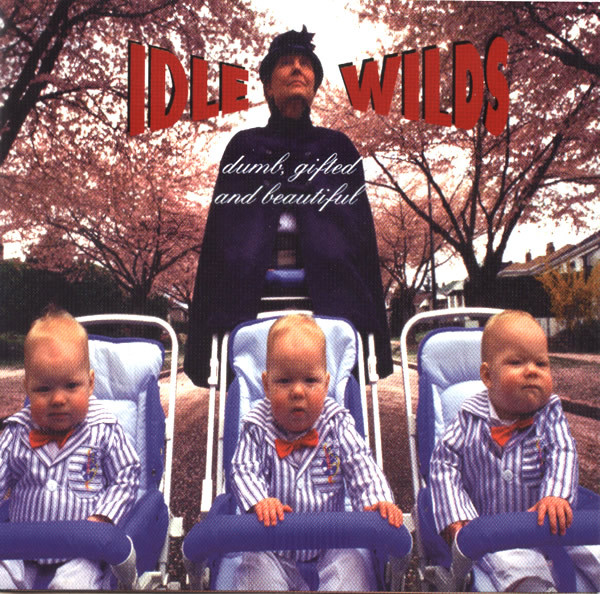 Idle Wilds Dumb Gifted & Beautiful CD