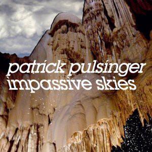 Pulsinger, Patrick Impassive Skies  CD