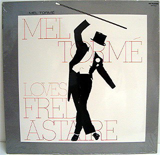 Torme, Mel Mel Torme Loves Fred Astaire