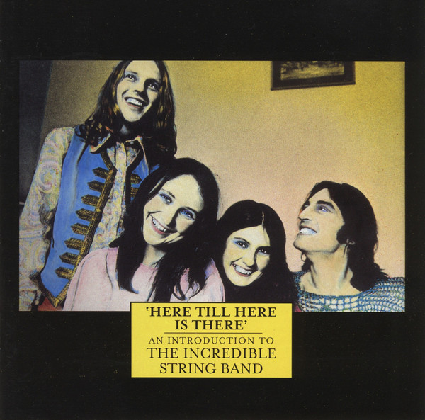 The Incredible String Band Here Till Here Is There - An Introduction
