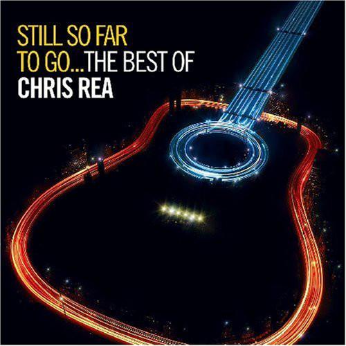 Rea, Chris Still So Far To Go - The Best Of Chris Rea CD