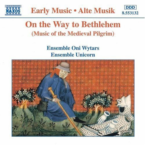 Various On The Way To Bethlehem: Music Of The Medieval Pilgrim