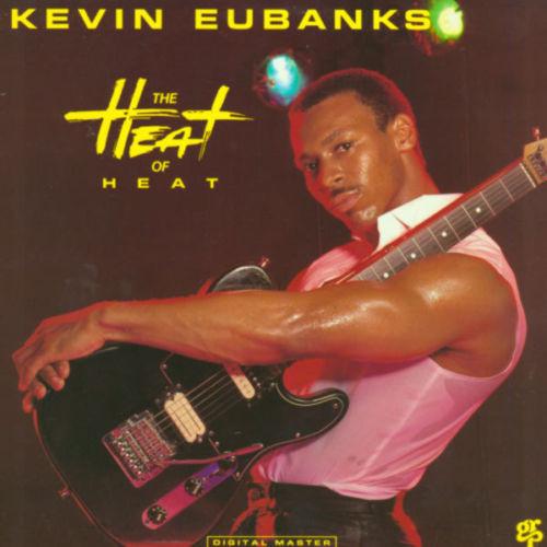 Eubanks, Kevin The Heat Of Heat  Vinyl