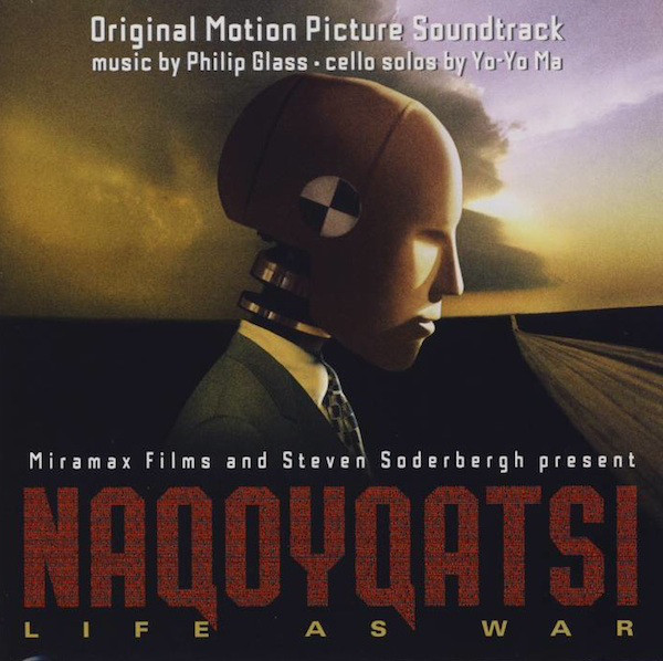 Philip Glass / Yo-Yo Ma Naqoyqatsi (Original Motion Picture Soundtrack)
