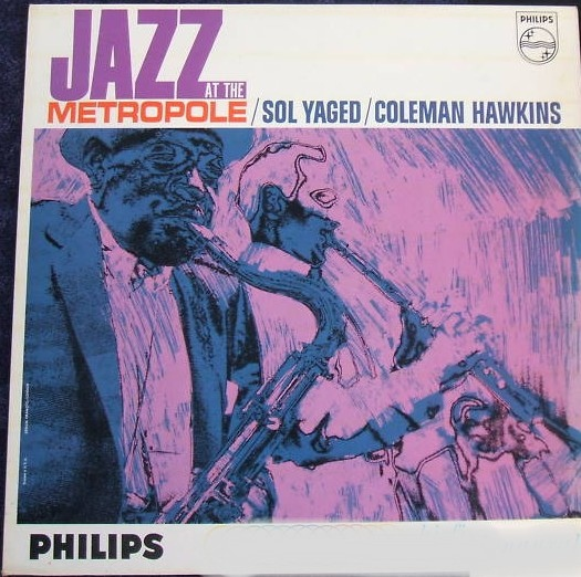 Yaged, Sol & Coleman Hawkins Jazz At The Metropole