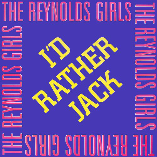 The Reynolds Girls I'd Rather Jack Vinyl