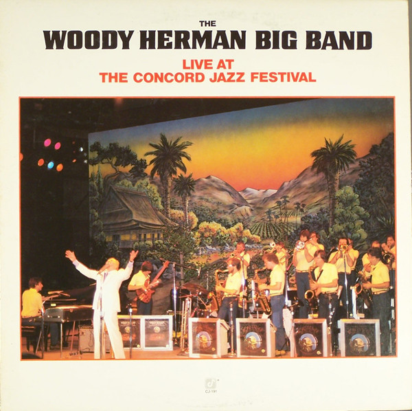 The Woody Herman Big Band Live At The Concord Jazz Festival Vinyl