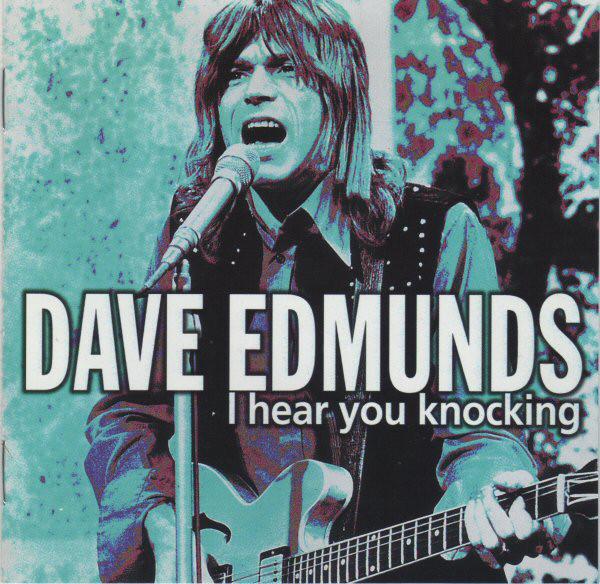 Dave Edmunds I hear you knocking