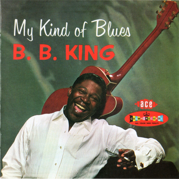 King, B.B. My Kind of Blues