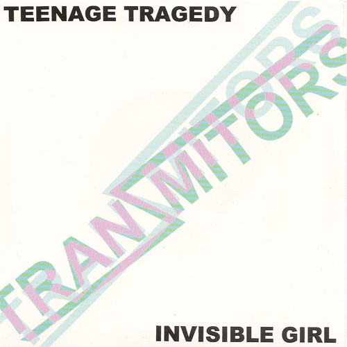 Tranzmitors Teenage Tragedy / Invisible Girl
