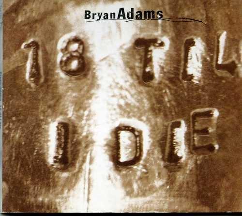 Adams, Bryan 18 Til I Die