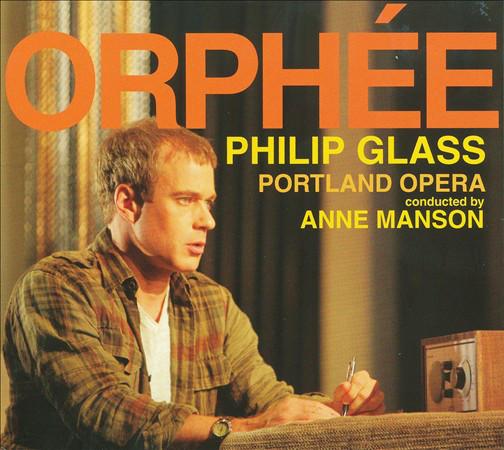 Glass - Portland Opera, Anne Manson Orphee