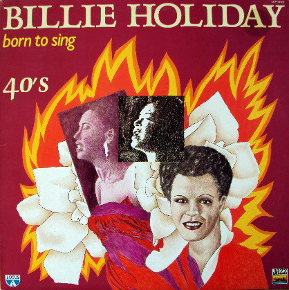 Billie Holiday Born To Sing